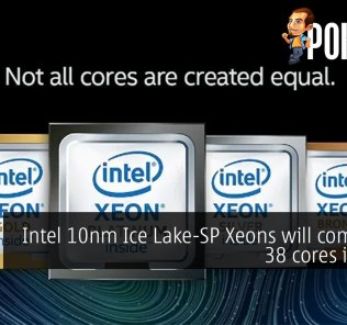 Intel 10nm Ice Lake-SP Xeons will come with 38 cores in 2020 19