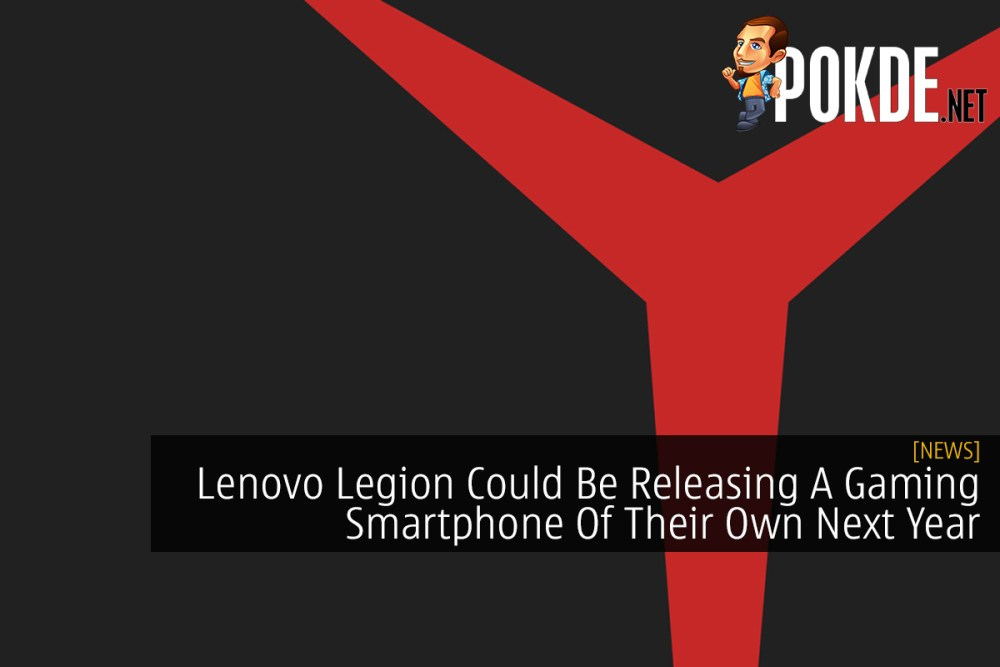 Lenovo Legion Could Be Releasing A Gaming Smartphone Of Their Own Next Year 26