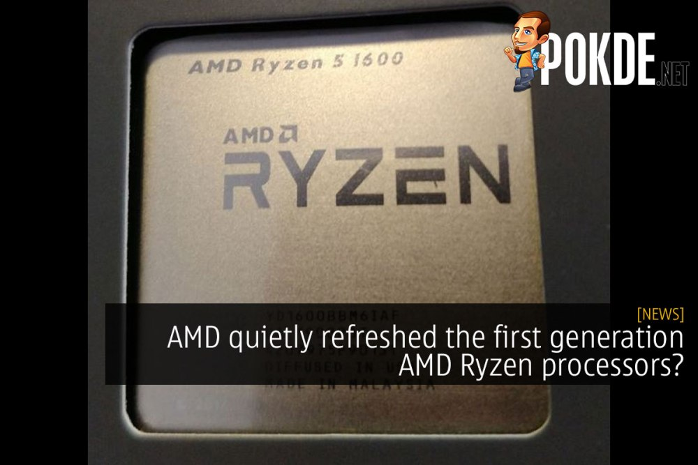 AMD quietly refreshed the first generation AMD Ryzen processors? 25
