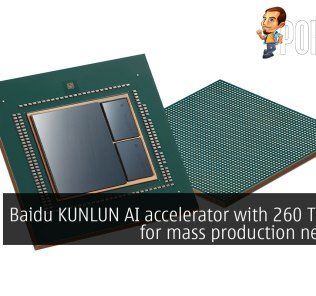 Baidu KUNLUN AI accelerator with 260 TOPS set for mass production next year 28