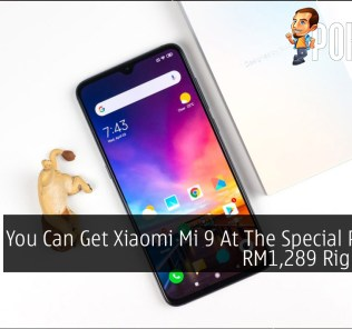 You Can Get Xiaomi Mi 9 At The Special Price Of RM1,289 Right Now 24
