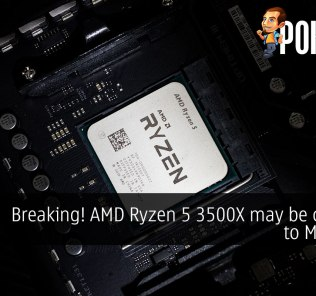[CONFIRMED] Breaking! AMD Ryzen 5 3500X may be coming to Malaysia 26
