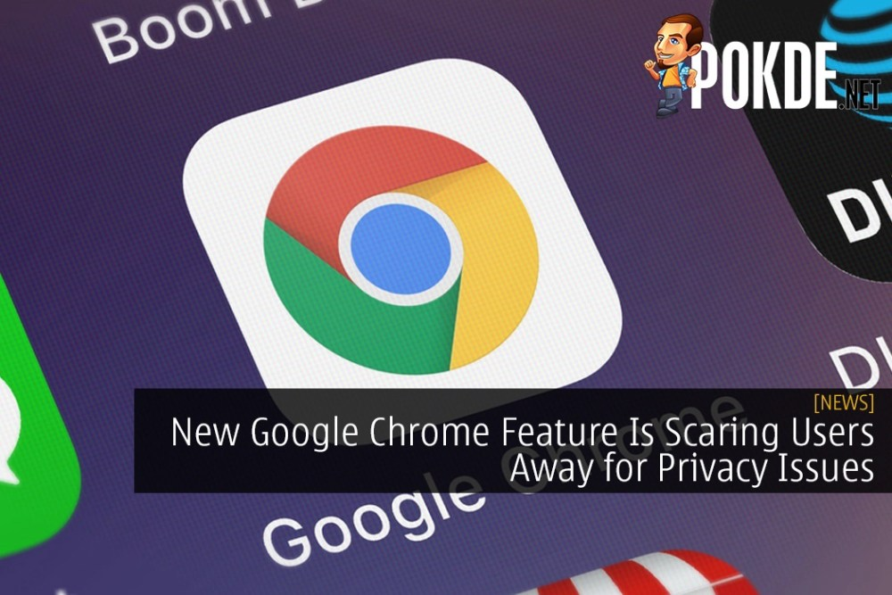 New Google Chrome Feature Is Scaring Users Away for Privacy Issues