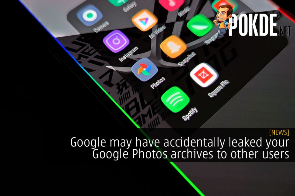 Google may have accidentally leaked your Google Photos archives to other users 21