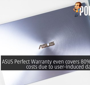 ASUS Perfect Warranty even covers 80% repair costs due to user-induced damages 32