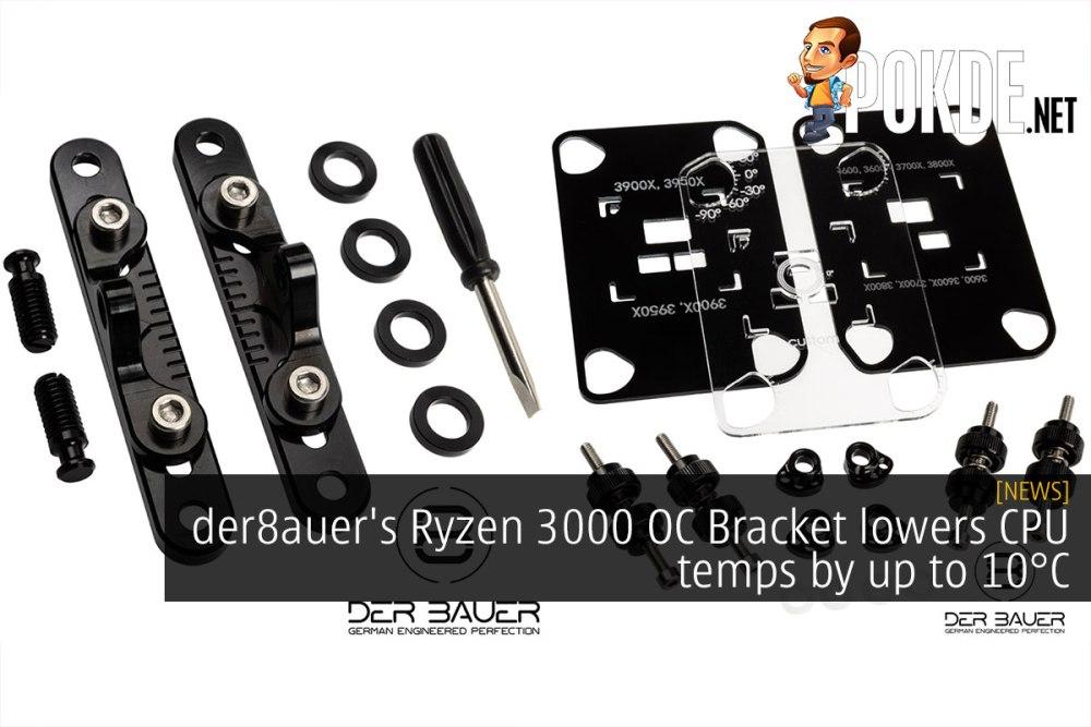 der8auer's Ryzen 3000 OC Bracket lowers CPU temps by up to 10°C 34
