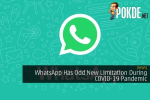 WhatsApp Has Odd New Limitation During COVID-19 Pandemic 27