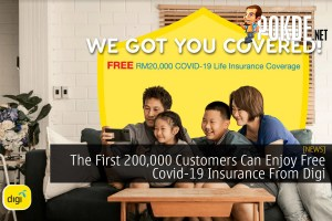 The First 200,000 Customers Can Enjoy Free Covid-19 Insurance From Digi 30