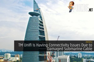 TM Unifi is Having Connectivity Issues Due to Damaged Submarine Cable