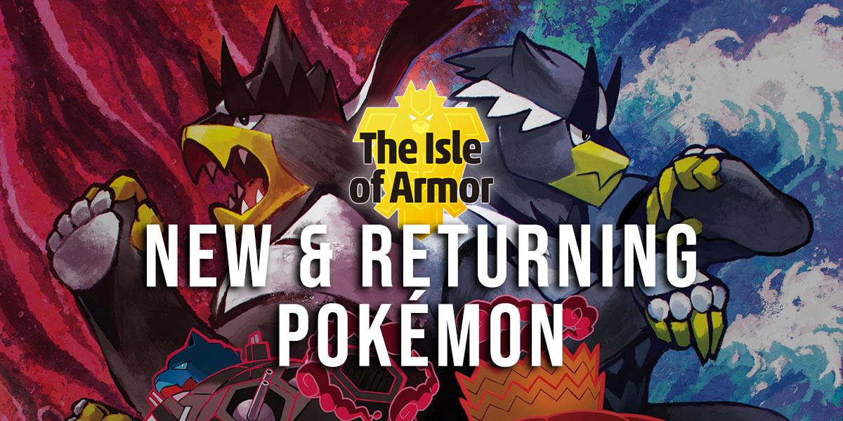 New & Returning Pokémon in the Isle of Armor