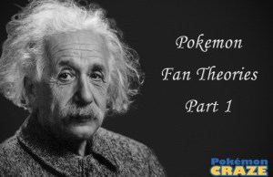 Pokemon Fan Theories Part 1