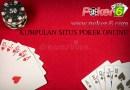 Kumpulan situs poker online terbaik dan terpercaya
