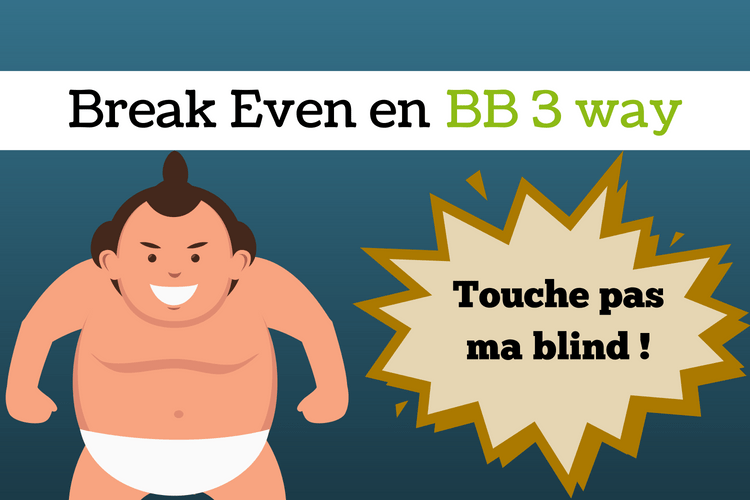 Comment être au minimum break even en BB 3way - sng jackpot