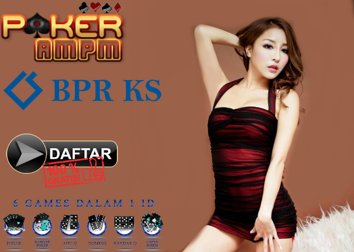 Daftar Poker Bank BPR KS