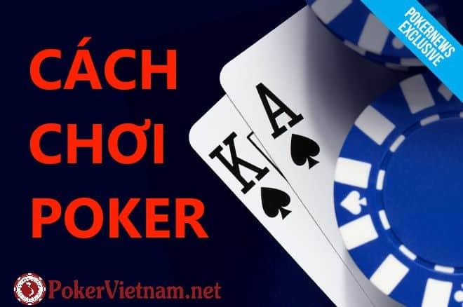 [:vi]Hướng dẫn cách chơi Poker chi tiết từ A-Z trong 5 phút[:]
