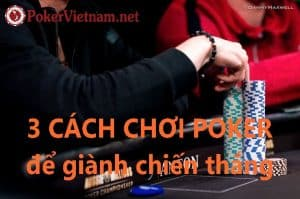 poker, poker texas hold'em, online poker, poker online, cach choi poker, cách chơi poker, chơi poker, choi poker.
