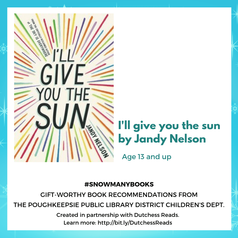 I'll give you the sun by Jandy Nelson (13 and up)