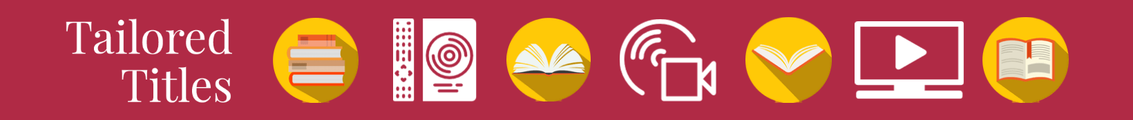 Graphic that reads Tailored Titles and shows icons of books and movie formats