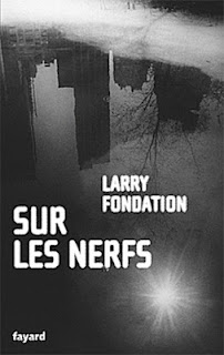 https://i0.wp.com/polars.pourpres.net/img/uploads/sur_les_nerfs_larry_fondation_fayard.jpg