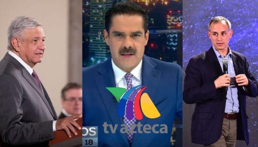 TV Azteca se vuelve golpista; pide desobedecer a Hugo López-Gatell