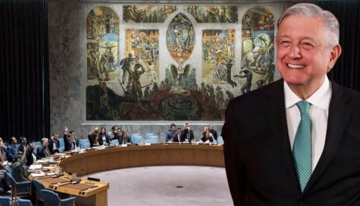 Con AMLO, México entra en el Consejo de Seguridad de la ONU