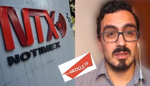 Artículo 19 acosa a periodistas, afirman reporteros de Notimex