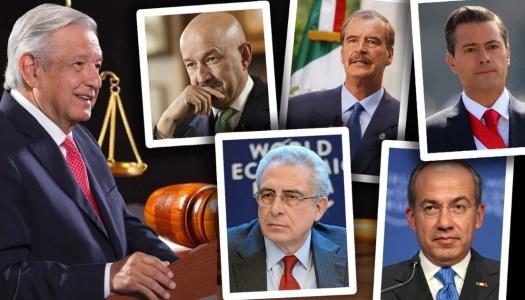 Estas son las razones de AMLO para juzgar a ex Presidentes del PRIAN