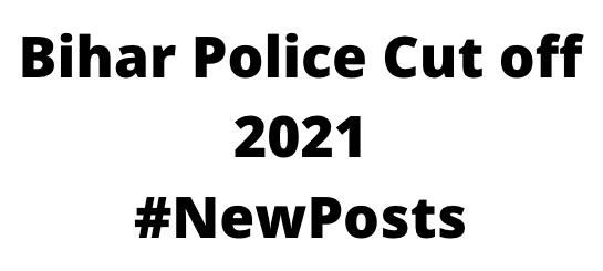 Bihar Police Cut off 2021