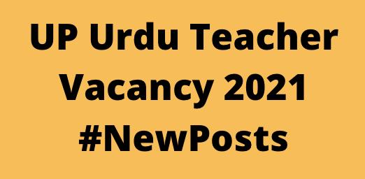 UP Urdu TeacherVacancy 2021