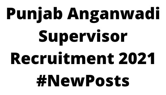 Punjab Anganwadi SupervisorRecruitment 2021