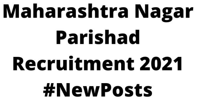 Maharashtra Nagar Parishad Recruitment 2021