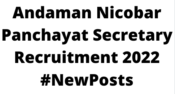 Andaman Nicobar Panchayat SecretaryRecruitment 2022