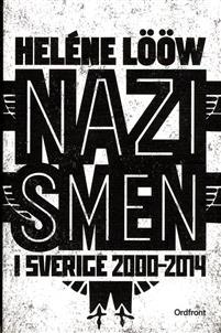 """""""Jag trodde inte att nazismen skulle kunna återfödas i vår tid"""""""