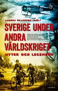 Sverige under andra världskriget - Myter och legender