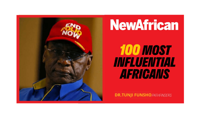 Dr. Tunji Funsho, chair of Nigeria National PolioPlus Committee, is recognized as New African Magazine's 100 Most Influential Africans of 2020.