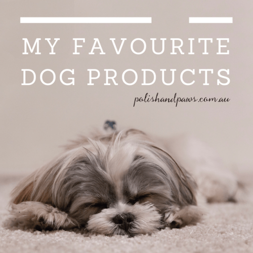 My favourite dog products - perfect for spoilt pups