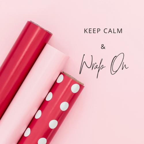Keep calm and wrap on