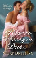 How to Marry a Duke by Vicky Dreiling: Witty and refreshing, with an unnecessary modern twist