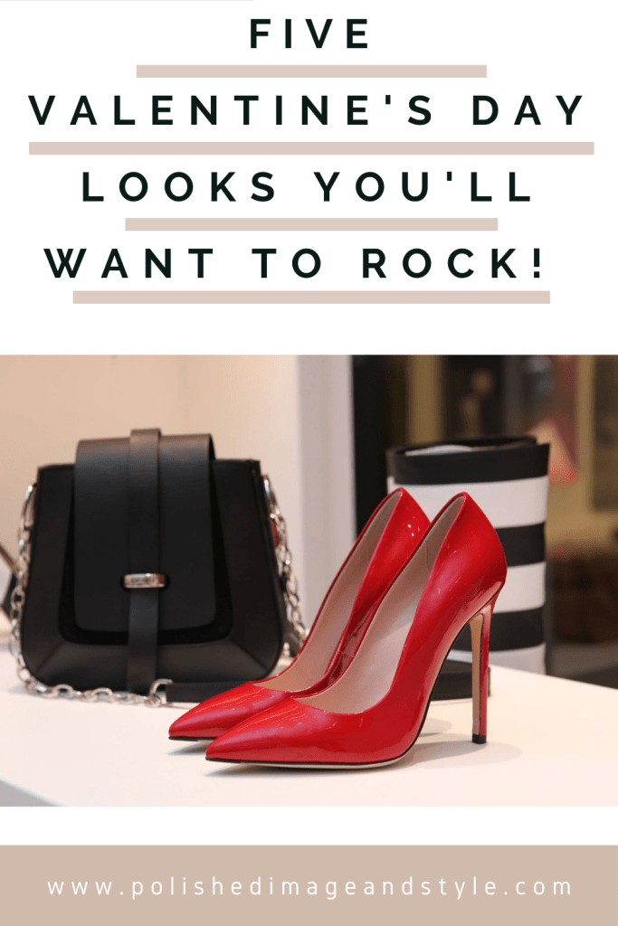 Five Valentine's Day Looks You'll Want to Rock!