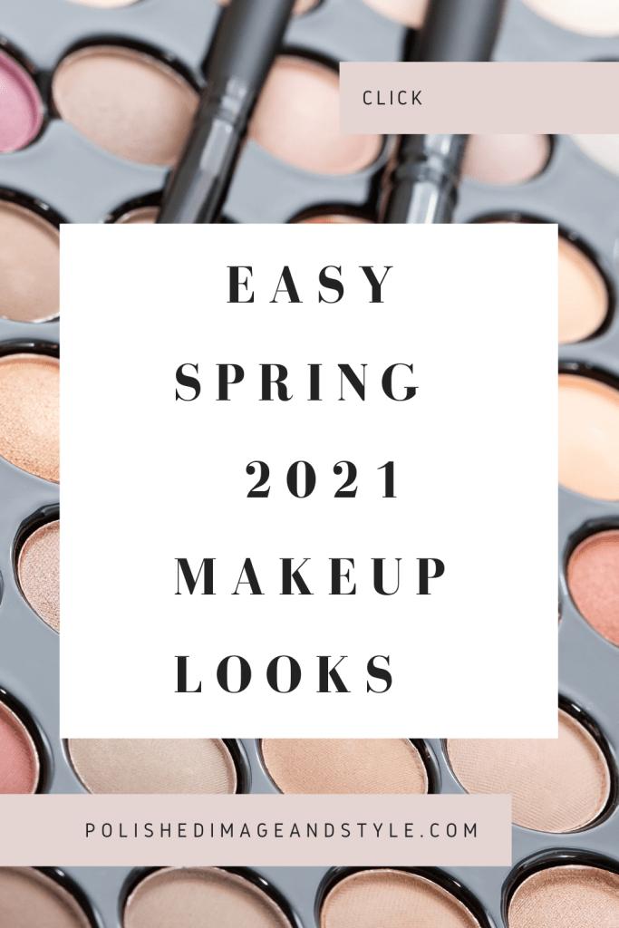 Easy Spring 2021 Makeup Looks
