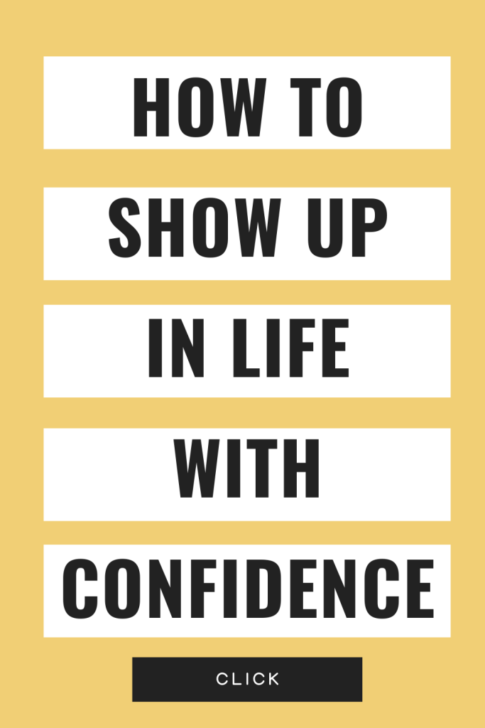 How to Show Up in Life with Confidence *click*