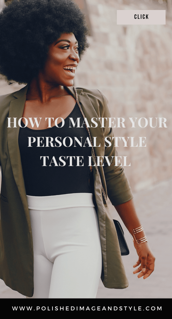 How to Master Your Personal Style Taste Level