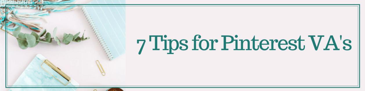 7 Tips for a Pinterest Virtual Assistant- Polished Tasks Pinterest Management
