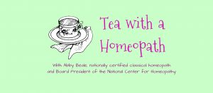 Tea with a Homeopath featuring Abby Beale
