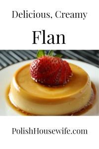 Delicious Spanish Flan, found throughout the Hispanic world, it needs to be in your kitchen! #spanishrecipe #dessert #flan #polishhousewife PolishHousewife.com