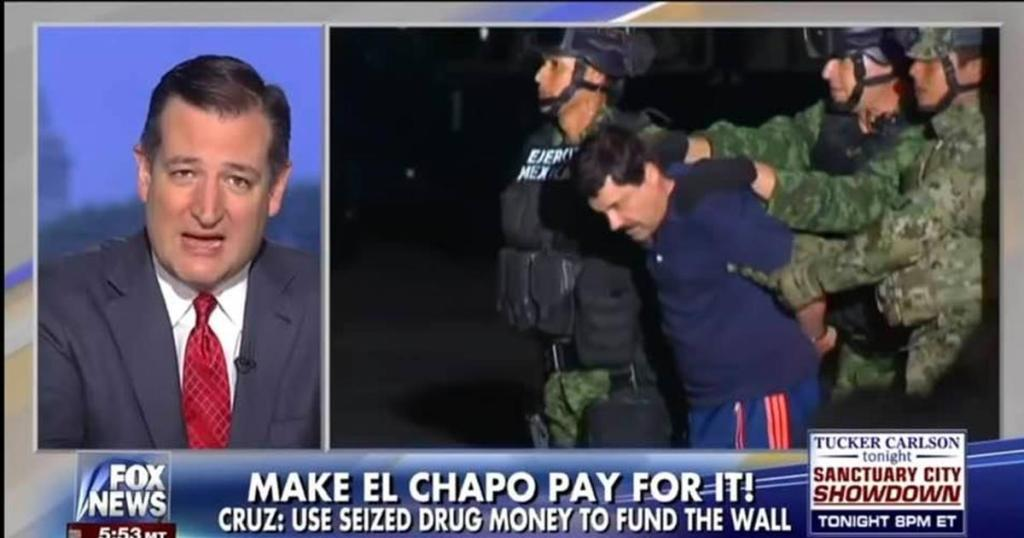 Ted Cruz has a bill that will make sure Mexico does pay for the Border Wall. El Chapo Act...