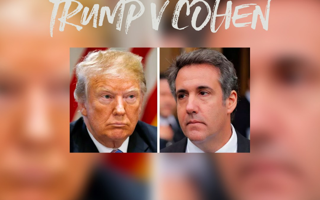 Episode 10: Trump v Cohen