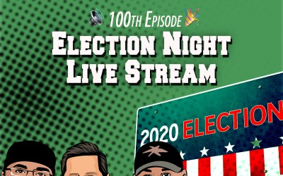 Episode 100: Live Election Coverage
