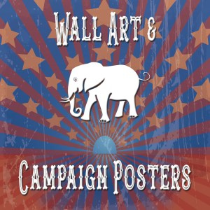 Wall Art - Campaign Posters (R)