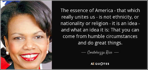 condoleezza-rice-quote-essence-of-america-that-which-really-unites-us-is-not-ethnicity-or-nationality